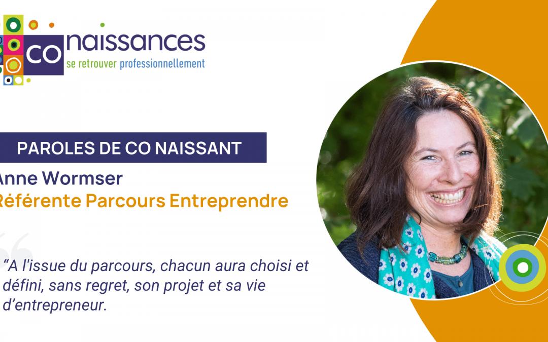 Paroles de Co Naissant : Anne Wormser, référente du Parcours Entreprendre