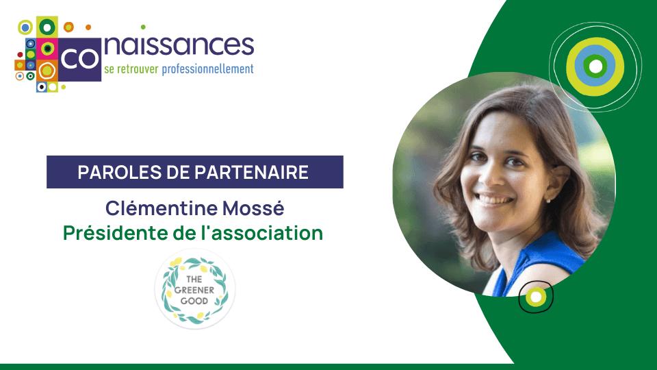 Paroles de partenaire : Clémentine Mossé, présidente de l'association The Greener Good
